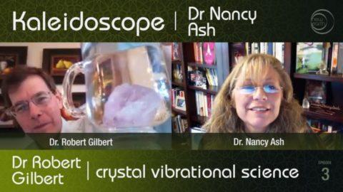 Kaleidoscope TV: Dr. Robert Gilbert – Vibrational Science Applications of Crystals – Part 2