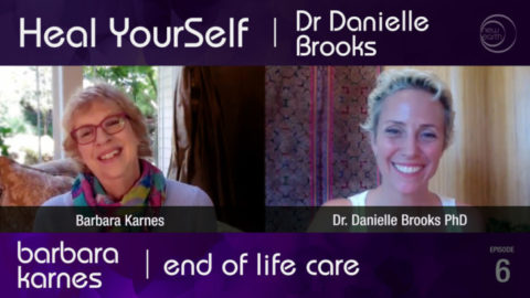 Heal Yourself: Barbara Karnes – New Rules for End of Life Care